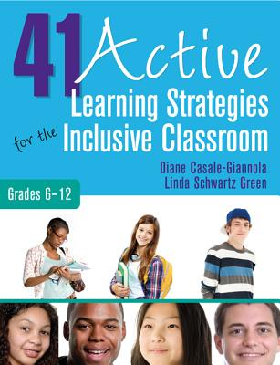 41 Active Learning Strategies for the Inclusive Classroom, Grades 6-12 By Casale-giannola, Diane/ Green, Linda S.