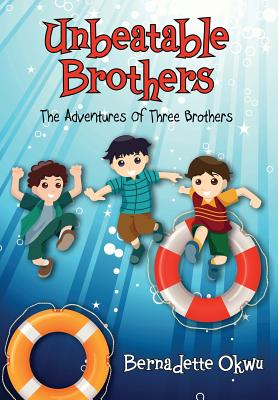 Outskirts Press Unbeatable Brothers: The Adventures of Three Brothers by Okwu, Bernadette [Hardcover] at Sears.com